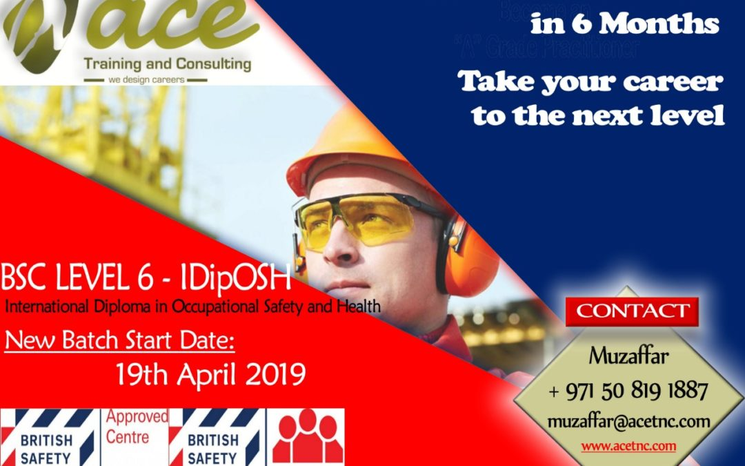 BSC IDipOSH Level 6 Training in UAE – April 2019